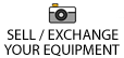 Sell or Exchange your equipment