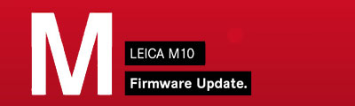 Leica M10 Firmware Update 1.9.4.0 Now Available