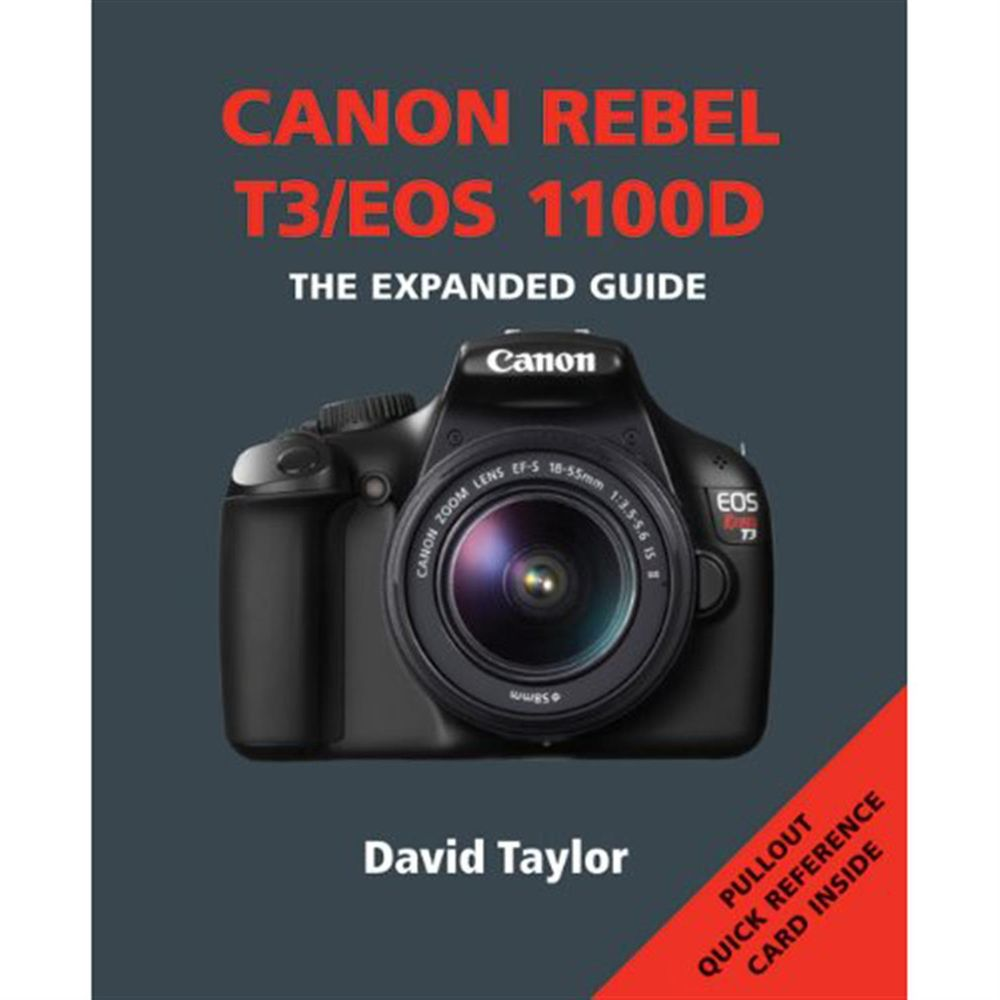 canon rebel t3  eos 1100d the expanded guide david taylor canon eos rebel t3 manual mode canon eos rebel t3 manual mode
