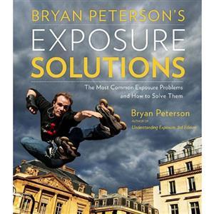 Bryan Peterson's Exposure Solutions - Bryan Peterson