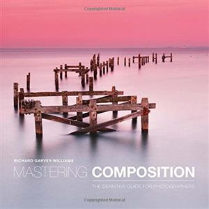 Mastering Composition - Richard Garvey-Williams