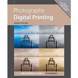 Photographic Digital Printing The Expanded Guide - David Taylor
